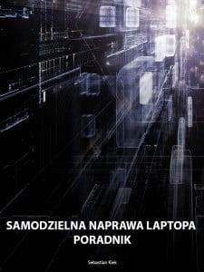 Samodzielna naprawa laptopa - Poradnik